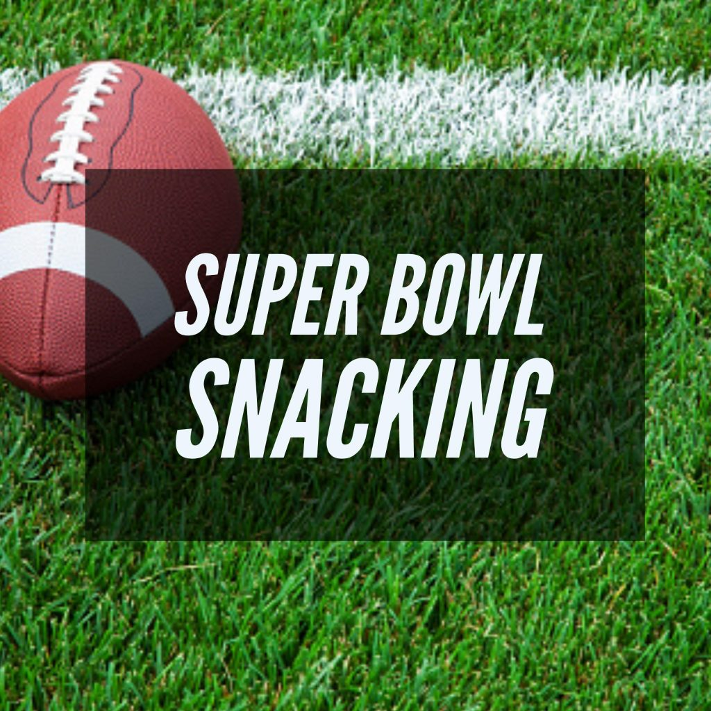 It is time to think through your Super Bowl game plan!